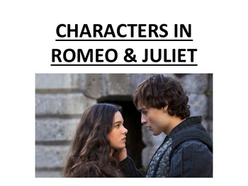 ROMEO & JULIET POWER POINT: CHARACTER DESCRIPTION FOR 2013 FILM