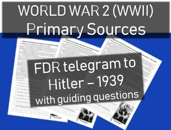 ROOSEVELT (FDR) 1939 Telegram to Hilter: Primary Source Document with guiding Qs