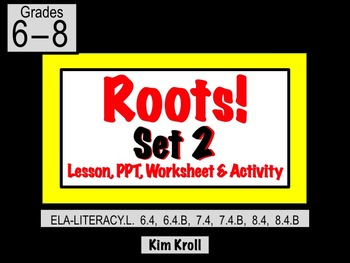 ROOTS          Lesson, PPT, Worksheet, and Activity     SET 2