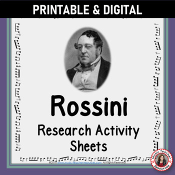 Music Composer: ROSSINI Music Composer Study and Worksheets