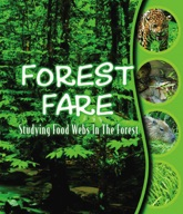Forest Fare: Studying Food Webs in the Forest