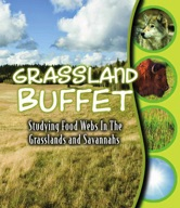 Grassland Buffet: Studying Food Webs in the Grasslands and Savannas