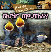 How Animals Use...Their Mouths [Interactive eBook]