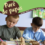 Mashed Potatoes: Collecting and Reporting Data (Spanish Version) [Interactive eBook]
