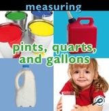 Pints, Quarts, and Gallons: Measuring