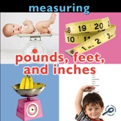 Pounds, Feet, and Inches: Measuring