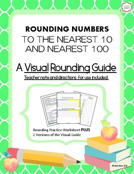 ROUNDING NUMBERS TO THE NEAREST 10 AND  100 A Visual Rounding Guide
