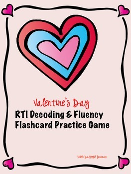 RTI Decoding & Fluency Practice Game:  Valentine's Day