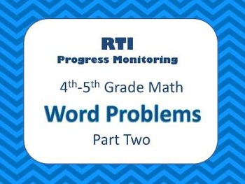RTI Grades 4-5 Math Word Problems Part Two (8 MORE Weeks of Progress Monitoring)
