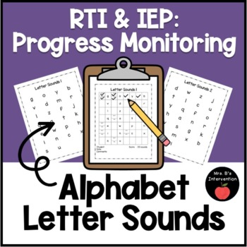RTI & IEP: Progress Monitoring (Alphabet-Letter Sounds)