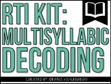 RTI Kit: Multisyllabic Decoding