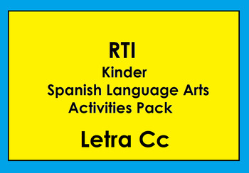 RTI Letra Cc Activities and/or Morning Work (Spanish Only)