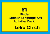 RTI Letra Ch ch Activities and/or Morning Work (Spanish Only)