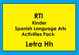 RTI Letra Hh Activities and/or Morning Work (Spanish Only)