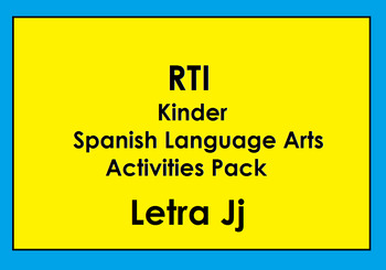 RTI Letra Jj  Activities and/or Morning Work (Spanish Only)