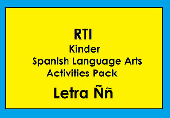 RTI Letra Ññ Activities and/or Morning Work (Spanish Only)