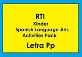 RTI Letra Pp Activities and/or Morning Work (Spanish Only)