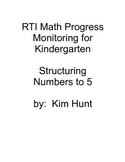 RTI Math Progress Monitoring for Kindergarten:  Structuring Numbers to 5