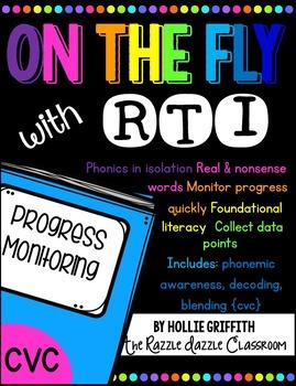 RTI Progress Monitoring: CVC {Phonemic Awareness, Decoding, Blending}