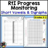 RTI Progress Monitoring Short Vowels and Digraphs