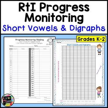 RTI Progress Monitoring; Short Vowels and Digraphs