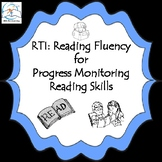 RTI: Reading Fluency for Progress Monitoring Reading Skills