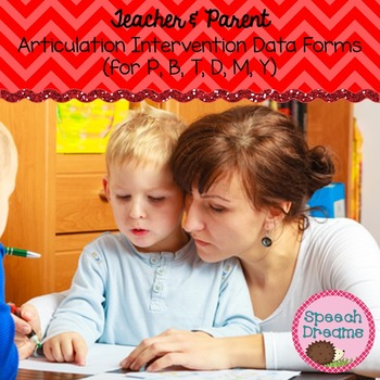 Articulation Intervention Data Forms for the Parent and Teacher P B T D M Y