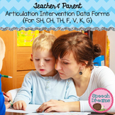 Teacher and Parent Response to Intervention Articulation  Sh, Ch, Th, F, V, K, G