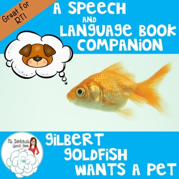 RTI/A Speech & Language Companion: Gilbert Goldfish Wants a Pet