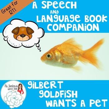 RTI/A Speech & Language Companion: Gilbert Goldfish Wants a Pet
