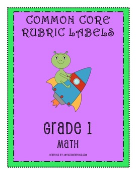 RUBRIC LABELS - Common Core Math Grade 1 (Grade 1-5 Available)