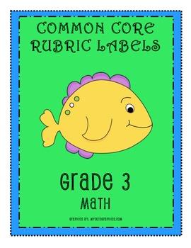 RUBRIC LABELS - Common Core Math Grade 3 (Grade 1-5 Available)