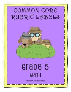 RUBRIC LABELS - Common Core Math Grade 5 (Grade 1-5 Available)