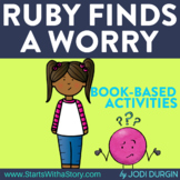 RUBY FINDS A WORRY Activities and Read Aloud Lessons