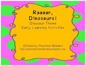 Raaar! Dinosaur Theme Early Learning Activities