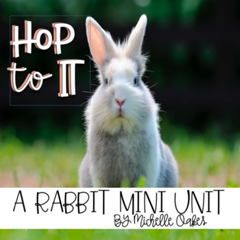 Rabbits Mini-Unit: Nonfiction Shared Reading Unit