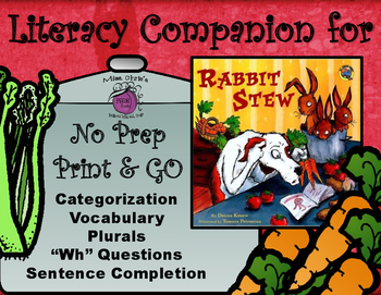 Rabbit Stew Literacy Companion  Vocab~Sentence Completion~