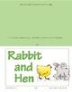 Rabbit and Hen
