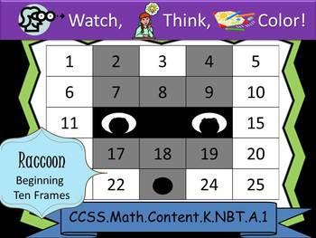 Raccoon Beginning Ten Frames - Watch, Think, Color! CCSS.K.NBT.A.1