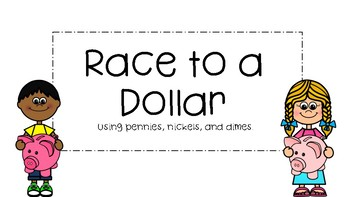 Race To A Dollar With Pennies, Nickels, and Dimes