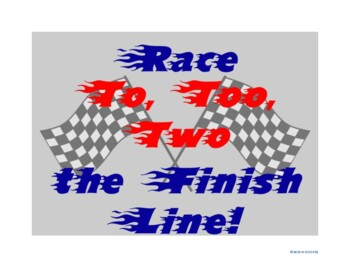 Race To, Too, Two the Finish Line