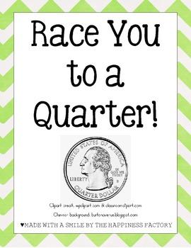 Race You to a Quarter!