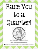 Race You to a Quarter!