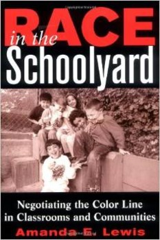 Race in the Schoolyard: Negotiating the Color Line in Clas