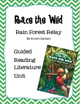 Race the Wild - Rain Forest Relay - Guided Reading Literature Unit
