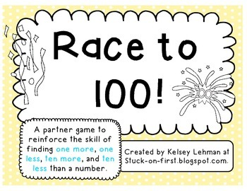 Let's Race to 100!: 10 more, 10 less, 1 more, 1 less