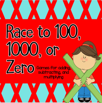 Race to 100, Race to 1000, Race to 0-Addition, Subtraction, & Mult. games