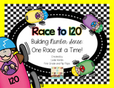 Race to 120: Building Number Sense-- One Race at a Time!!