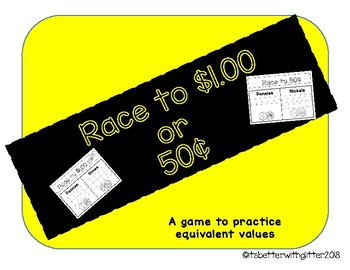 Race to .50/$1.00 (A Game of Equivalent Values)
