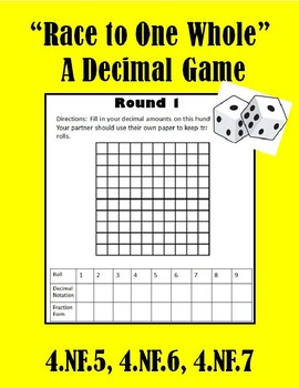 Race to One Whole: A Decimal Game 4.NF.5, 4.NF.6, 4.NF.7